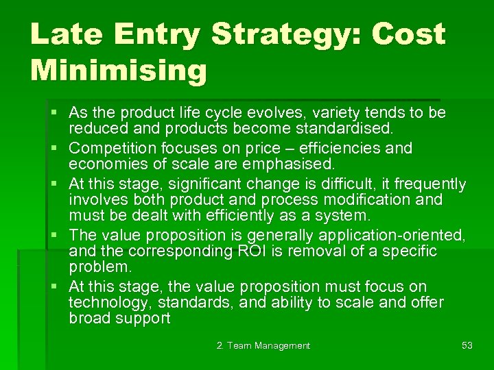 Late Entry Strategy: Cost Minimising § As the product life cycle evolves, variety tends