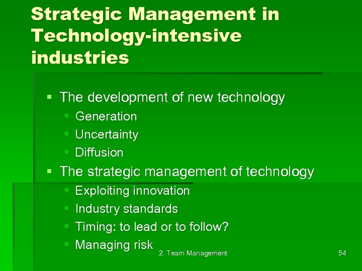 Strategic Management in Technology-intensive industries § The development of new technology § § §