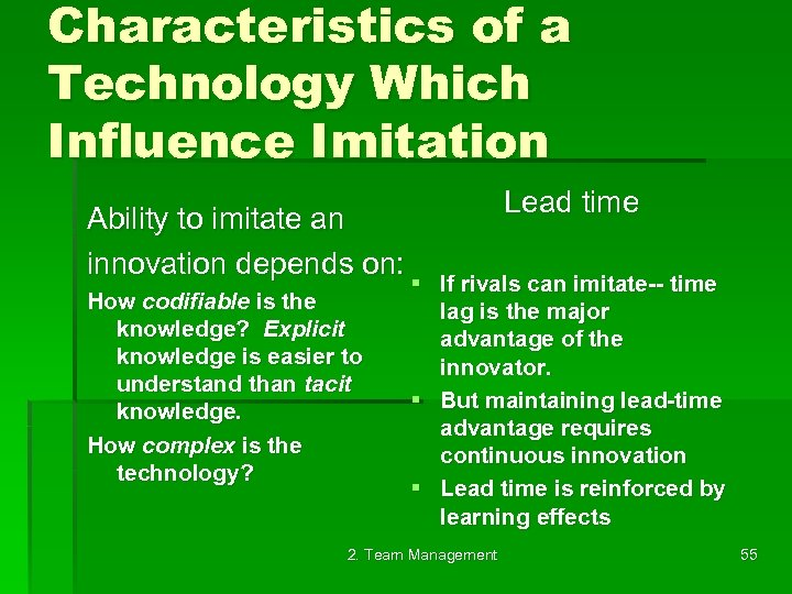 Characteristics of a Technology Which Influence Imitation Ability to imitate an innovation depends on: