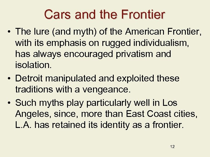 Cars and the Frontier • The lure (and myth) of the American Frontier, with