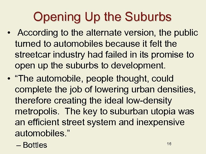Opening Up the Suburbs • According to the alternate version, the public turned to