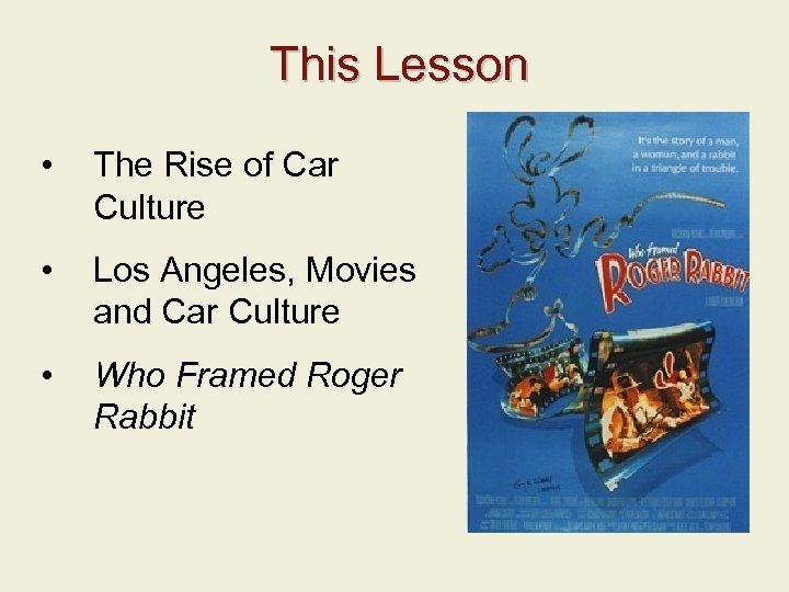 This Lesson • The Rise of Car Culture • Los Angeles, Movies and Car
