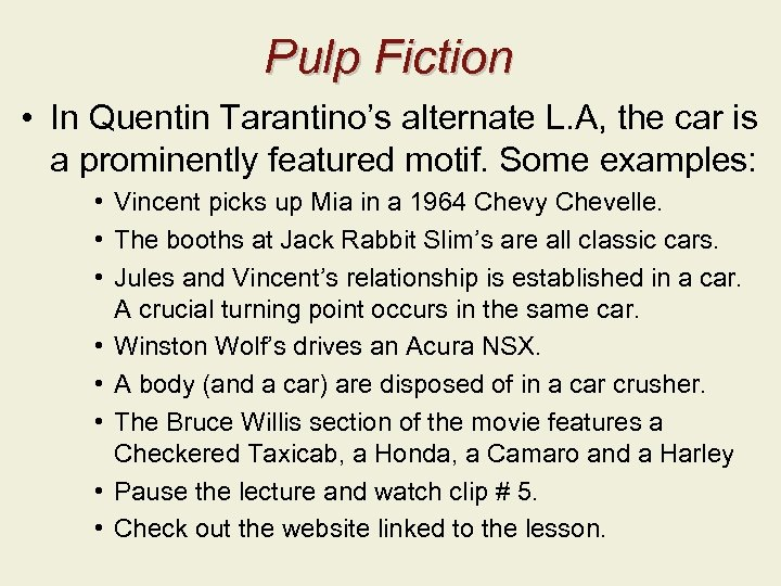 Pulp Fiction • In Quentin Tarantino's alternate L. A, the car is a prominently