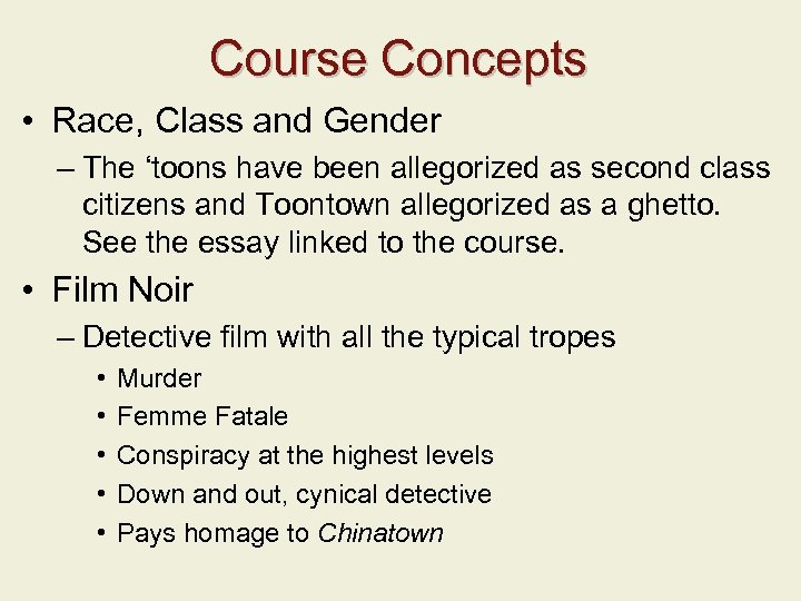 Course Concepts • Race, Class and Gender – The 'toons have been allegorized as