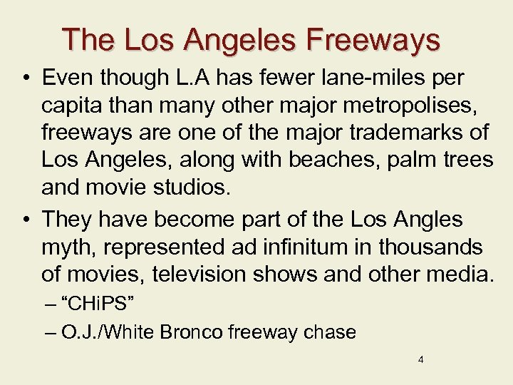 The Los Angeles Freeways • Even though L. A has fewer lane-miles per capita