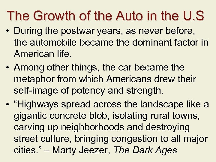 The Growth of the Auto in the U. S • During the postwar years,