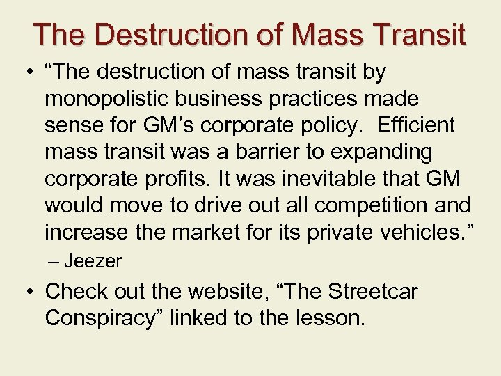 "The Destruction of Mass Transit • ""The destruction of mass transit by monopolistic business"