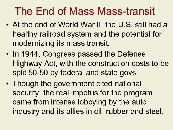 The End of Mass-transit • At the end of World War II, the U.