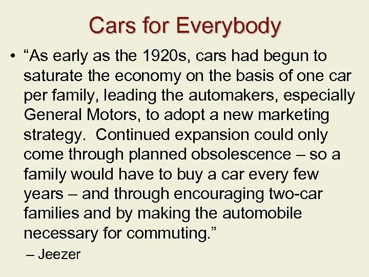 """Cars for Everybody • """"As early as the 1920 s, cars had begun to"""