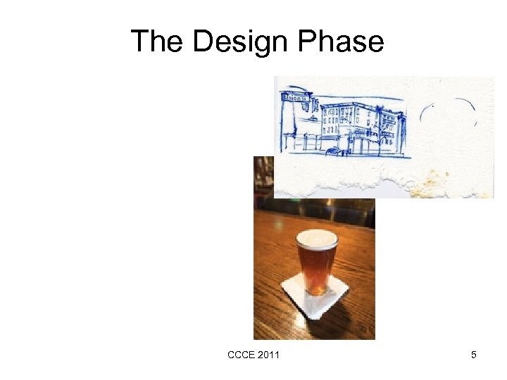 The Design Phase CCCE 2011 5