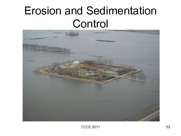 Erosion and Sedimentation Control CCCE 2011 52