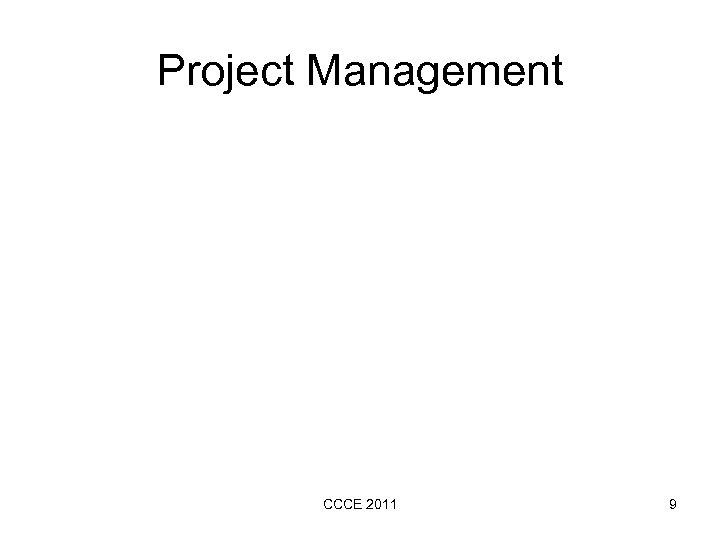 Project Management CCCE 2011 9