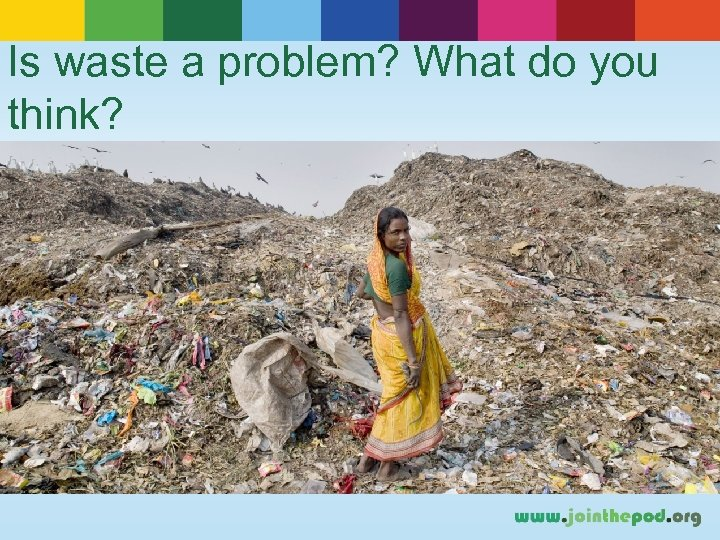 Is waste a problem? What do you think?