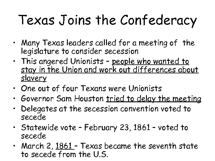 Texas Joins the Confederacy • Many Texas leaders called for a meeting of the