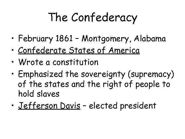 The Confederacy • • February 1861 – Montgomery, Alabama Confederate States of America Wrote