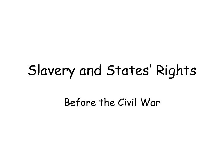 Slavery and States' Rights Before the Civil War
