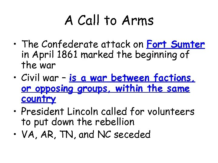 A Call to Arms • The Confederate attack on Fort Sumter in April 1861