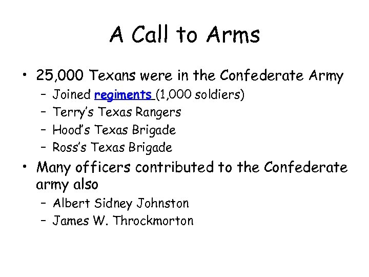 A Call to Arms • 25, 000 Texans were in the Confederate Army –