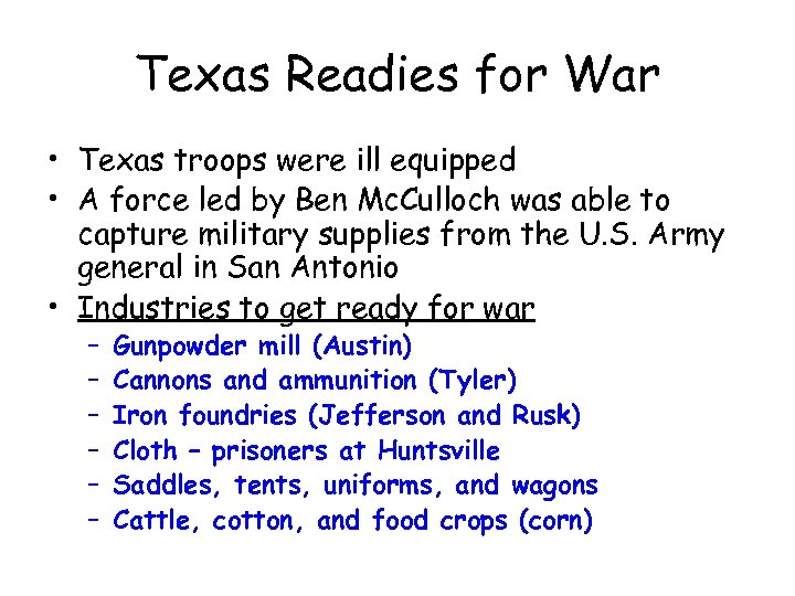 Texas Readies for War • Texas troops were ill equipped • A force led