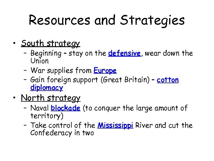 Resources and Strategies • South strategy – Beginning – stay on the defensive, wear