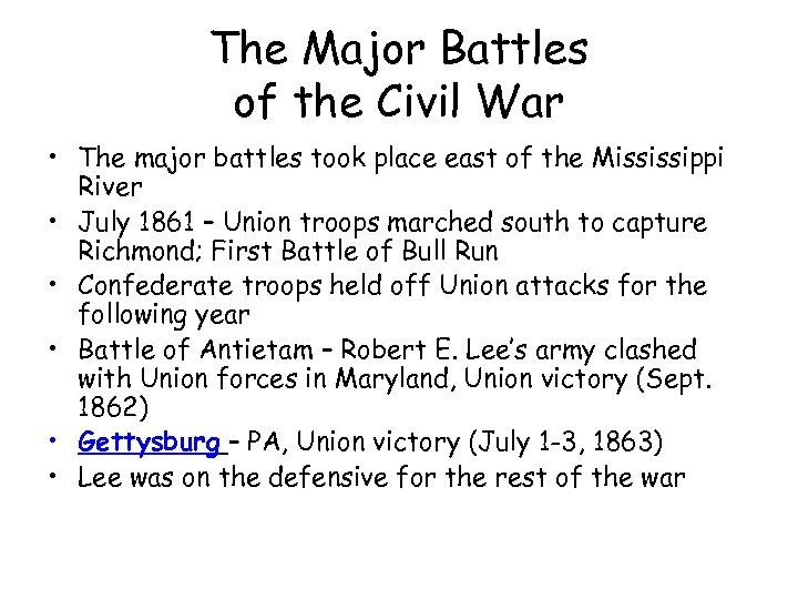 The Major Battles of the Civil War • The major battles took place east