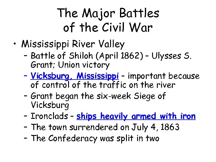 The Major Battles of the Civil War • Mississippi River Valley – Battle of
