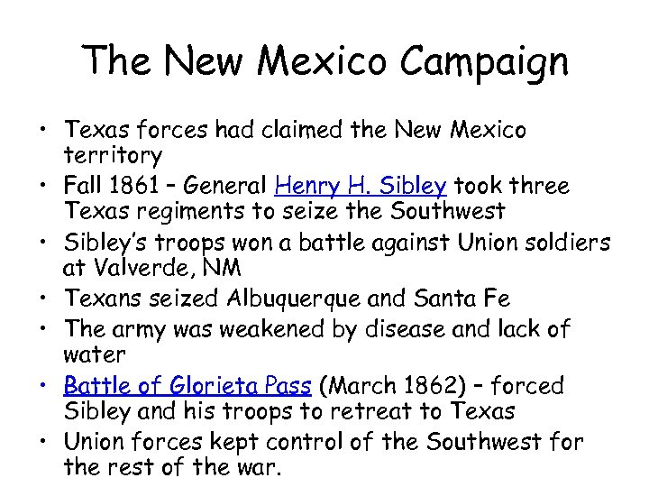 The New Mexico Campaign • Texas forces had claimed the New Mexico territory •