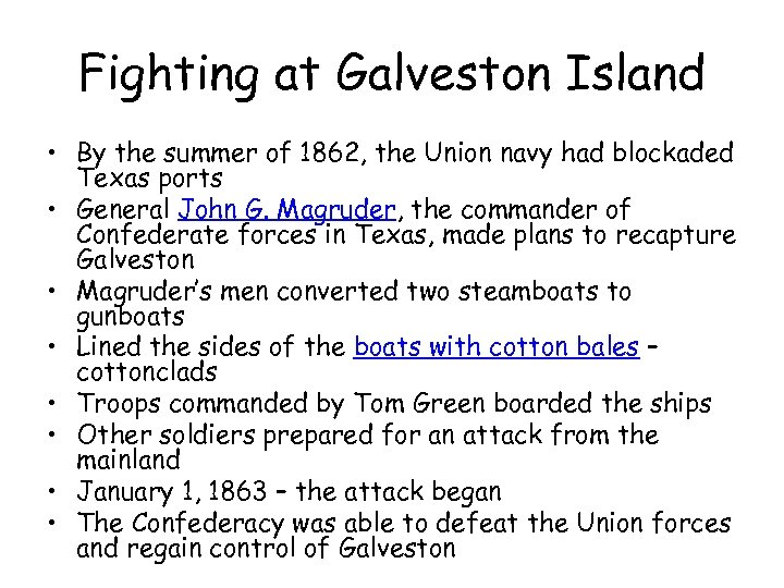 Fighting at Galveston Island • By the summer of 1862, the Union navy had