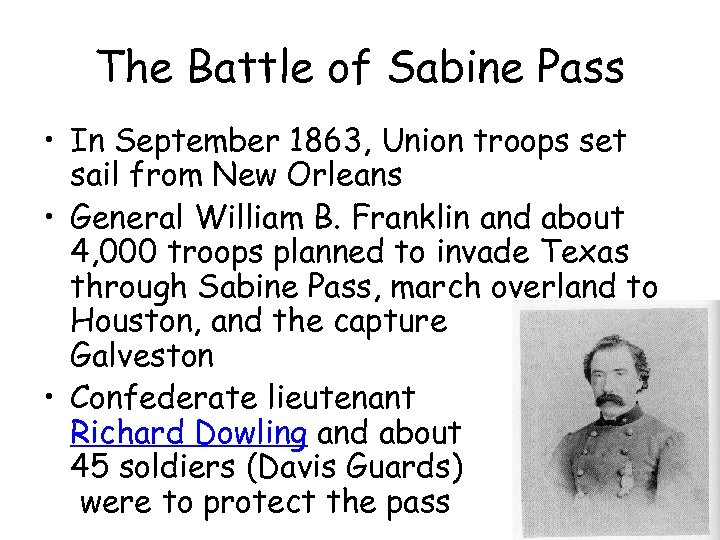 The Battle of Sabine Pass • In September 1863, Union troops set sail from