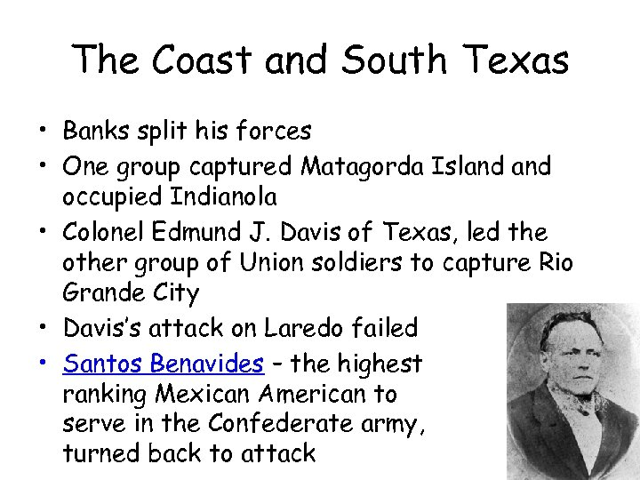 The Coast and South Texas • Banks split his forces • One group captured