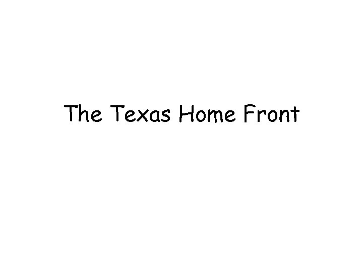 The Texas Home Front