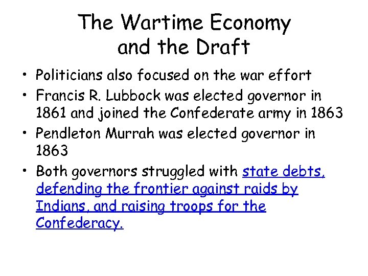 The Wartime Economy and the Draft • Politicians also focused on the war effort