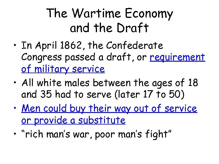 The Wartime Economy and the Draft • In April 1862, the Confederate Congress passed