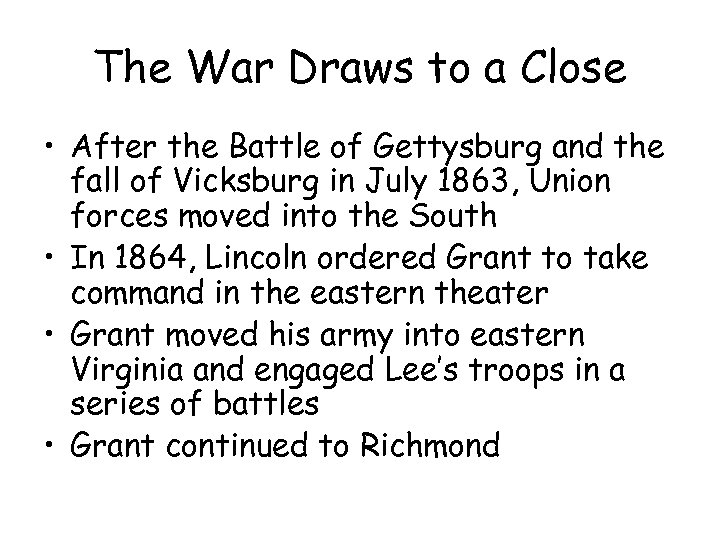 The War Draws to a Close • After the Battle of Gettysburg and the