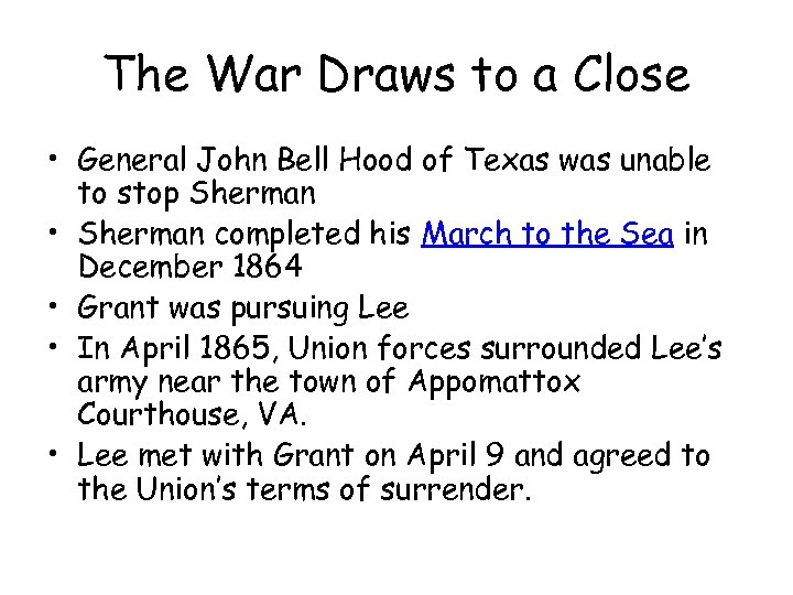 The War Draws to a Close • General John Bell Hood of Texas was