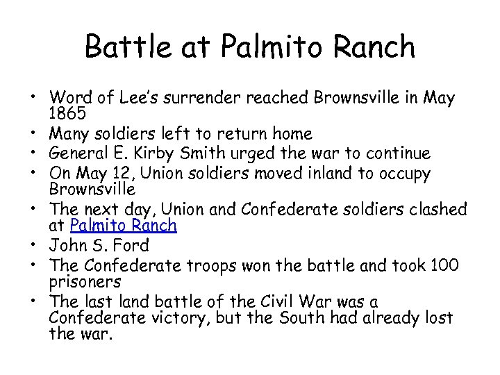 Battle at Palmito Ranch • Word of Lee's surrender reached Brownsville in May 1865