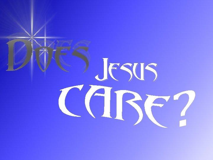 Does Jesus