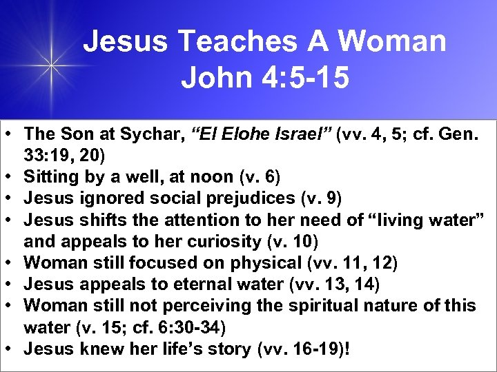 "Jesus Teaches A Woman John 4: 5 -15 • The Son at Sychar, ""El"