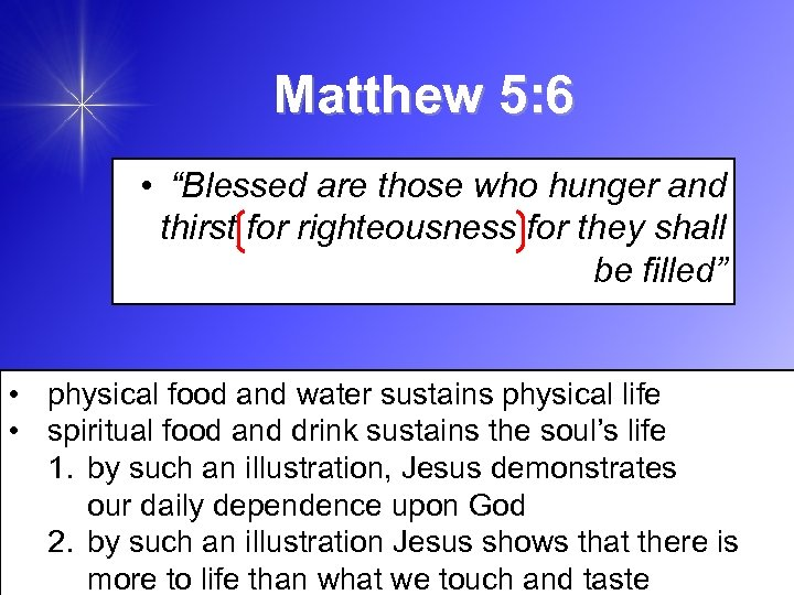 "Matthew 5: 6 • ""Blessed are those who hunger and thirst for righteousness for"