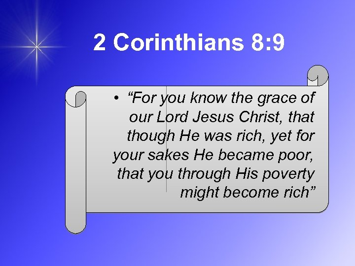 "2 Corinthians 8: 9 • ""For you know the grace of our Lord Jesus"