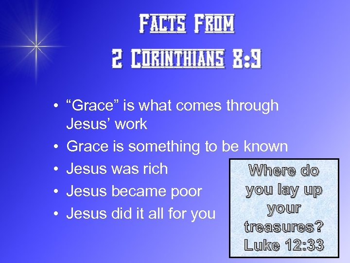 "Facts From 2 Corinthians 8: 9 • ""Grace"" is what comes through Jesus' work"