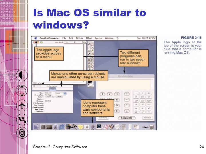 Is Mac OS similar to windows? Chapter 3: Computer Software 24