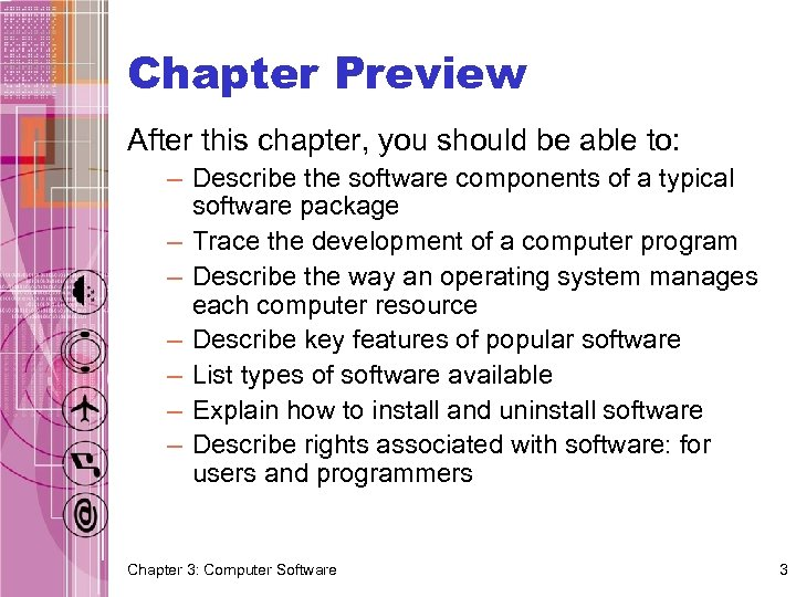 Chapter Preview After this chapter, you should be able to: – Describe the software