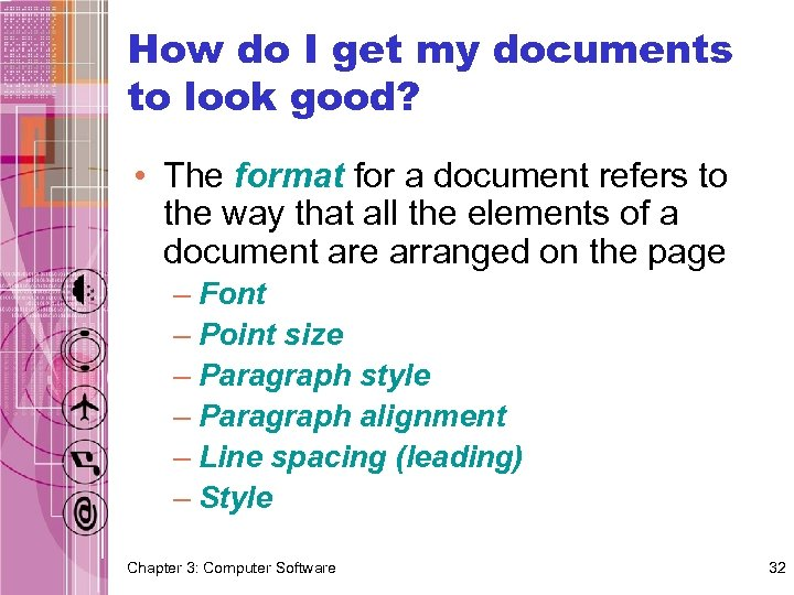 How do I get my documents to look good? • The format for a