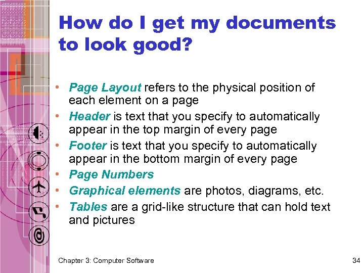 How do I get my documents to look good? • Page Layout refers to