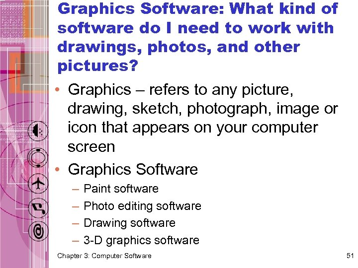 Graphics Software: What kind of software do I need to work with drawings, photos,