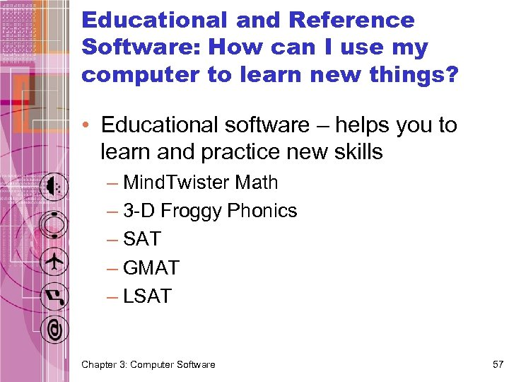 Educational and Reference Software: How can I use my computer to learn new things?