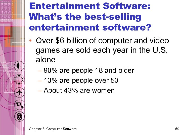 Entertainment Software: What's the best-selling entertainment software? • Over $6 billion of computer and