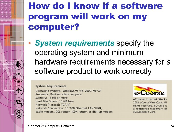 How do I know if a software program will work on my computer? •