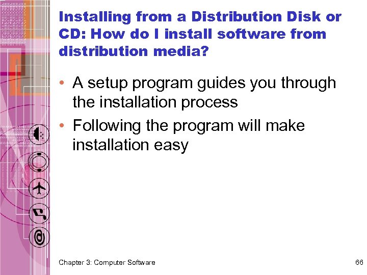 Installing from a Distribution Disk or CD: How do I install software from distribution
